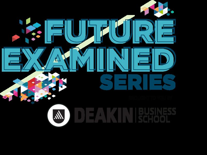 Deakin Business School - The Future Examined: Digivizer